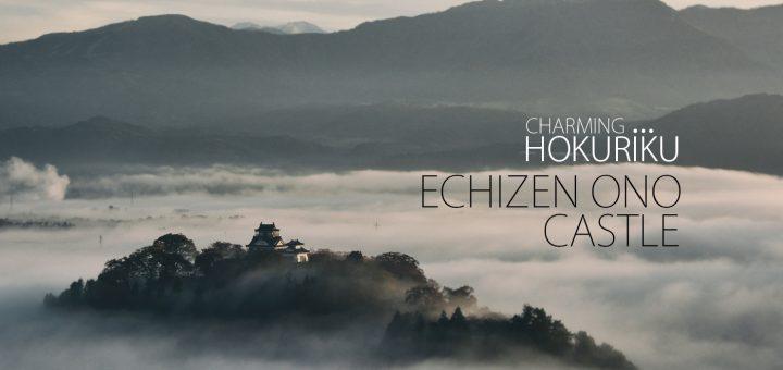 Echizen Ono Castle ปราสาทลอยฟ้าแห่ง Hokuriku